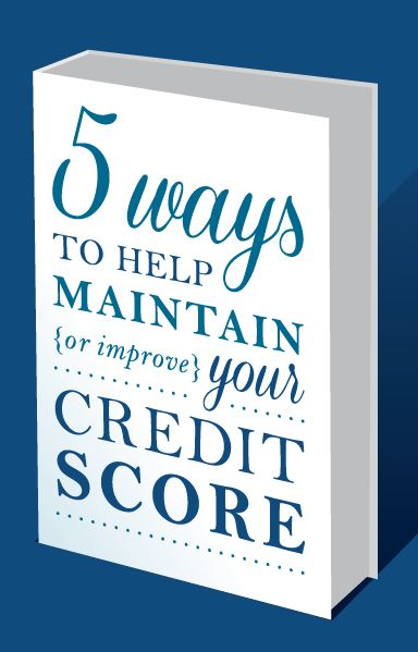 5 Ways To Help Maintain Or Improve Your Credit Score Improve