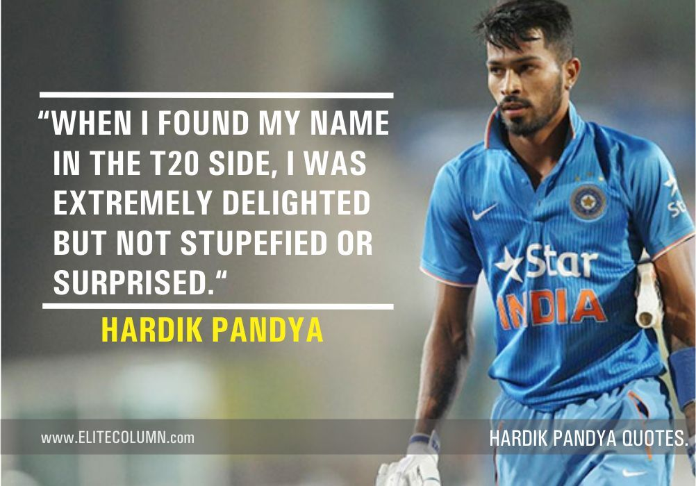 10 Hardik Pandya Quotes That Will Fuel Your Passion Elitecolumn Quotes Girl Quotes Social Cause