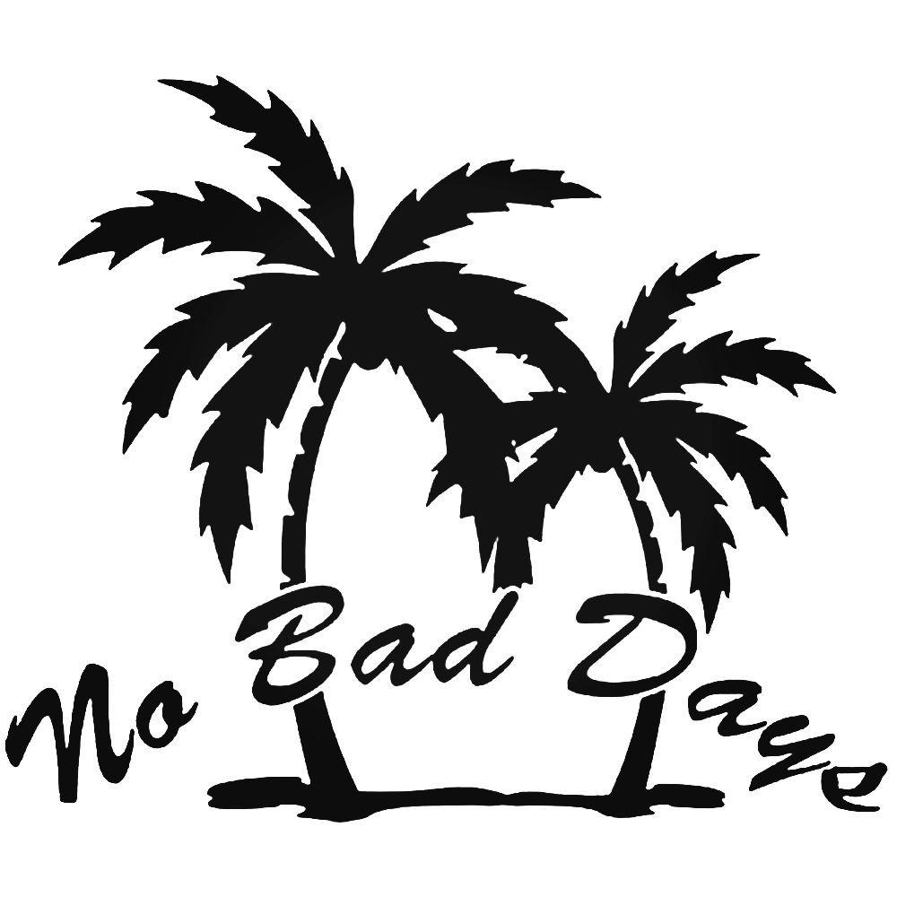 4inch No Bad Days Car Sticker Palm Tree Vinyl Motorcycle Bumper Window Decal