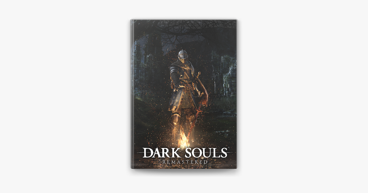 Dark Souls Remastered Official Game Guide Sponsored Remastered Official Game Download Ad Dark Souls Game Guide Soul Game
