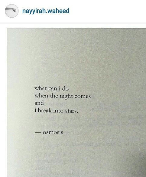 I break into stars ~ Nayyirah Waheed