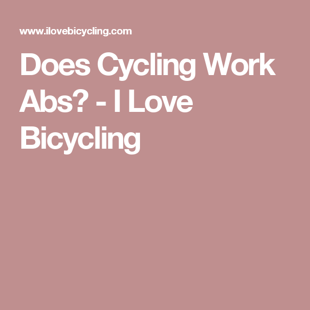 Does Cycling Work Abs Ab Work Abs Cycling
