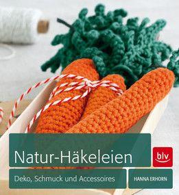 """""""Natur-Häkeleien"""" von Hanna Erhorn und Clara Moring (@tastesherrif): https://www.blv.de/buchdetails/titel/978-3-8354-1179-1-natur-haekeleien/"""