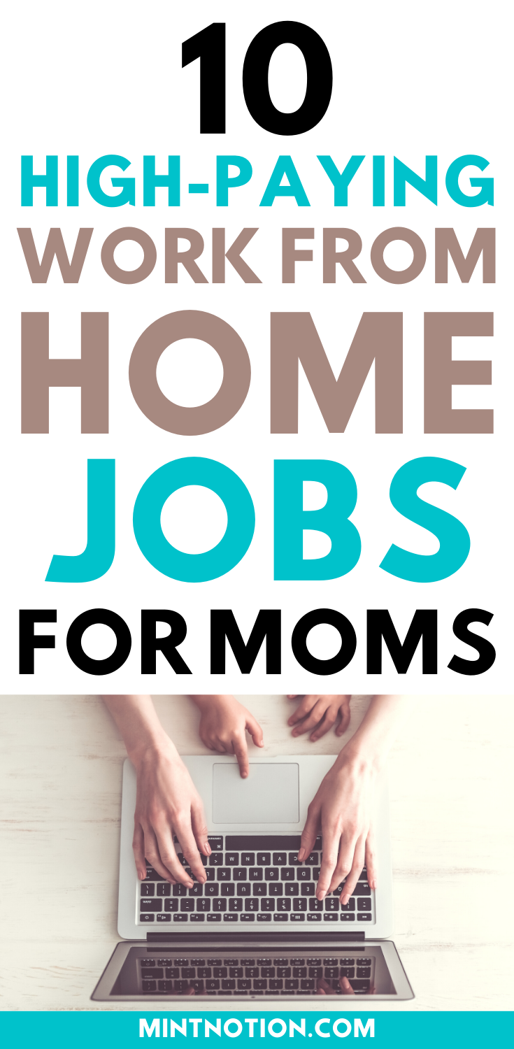 10 Stay At Home Mom Jobs Flexible And High Paying Mom Jobs Sahm Jobs Stay At Home Mom