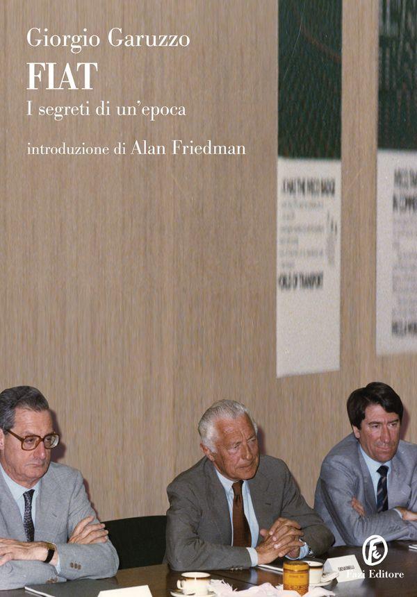 FIAT: I segreti di un'epoca di Giorgio Garuzzo