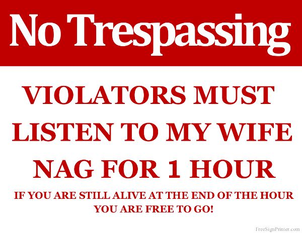 photo relating to Printable No Trespassing Signs named Printable Trespers Ought to Hear in the direction of Spouse Nag Indication Amusing