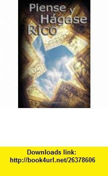 Piense y Hagase Rico (9789562914277) Napoleon Hill , ISBN-10: 9562914275  , ISBN-13: 978-9562914277 ,  , tutorials , pdf , ebook , torrent , downloads , rapidshare , filesonic , hotfile , megaupload , fileserve