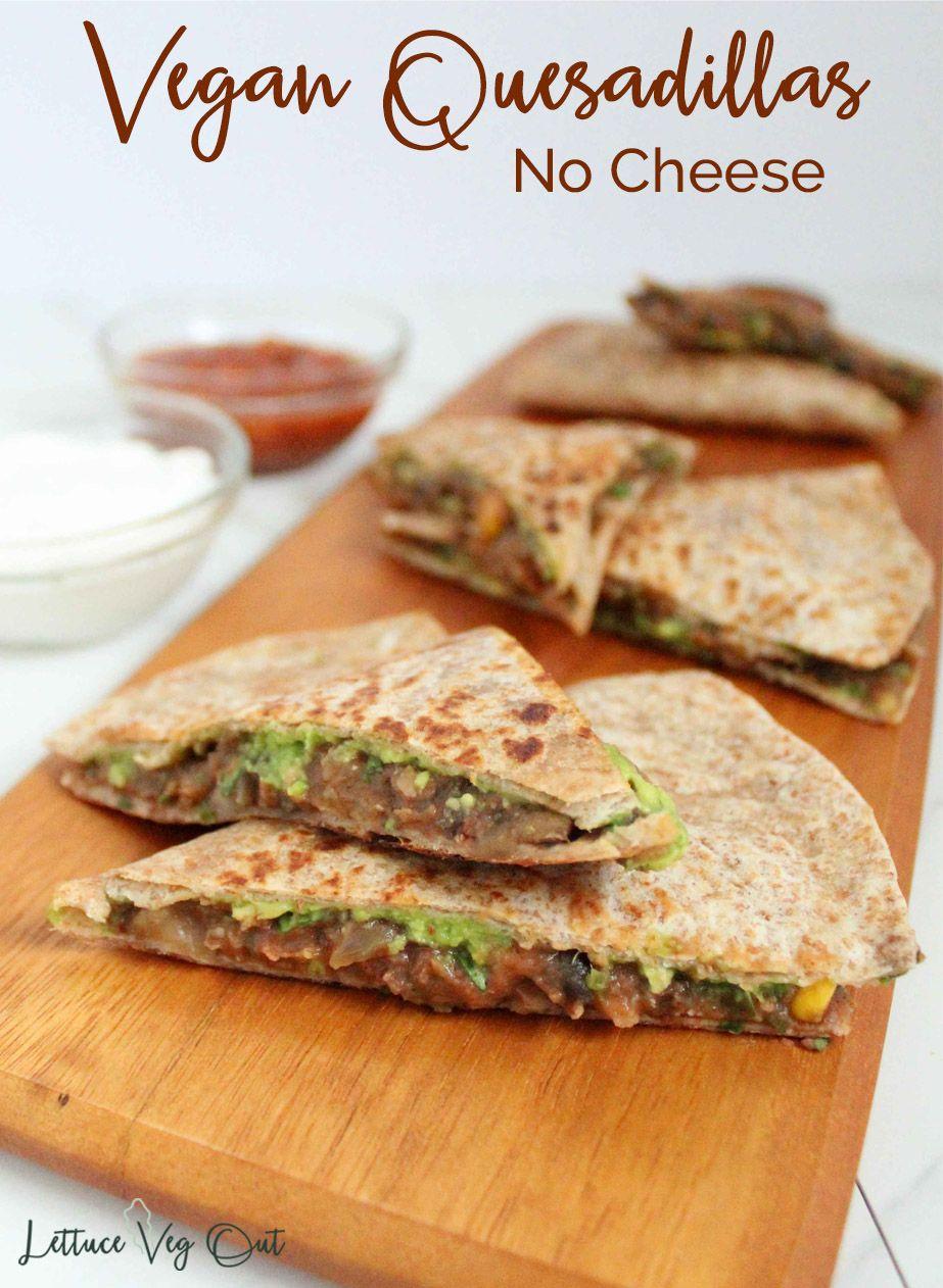 Vegan Quesadilla Recipe with No Cheese | Healthy V