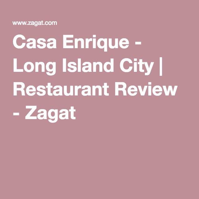 Casa Enrique Zagat Review Long Island City City Restaurants Restaurant Review
