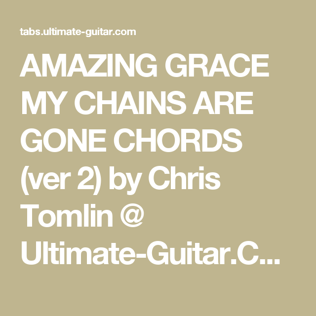 Amazing Grace My Chains Are Gone Chords Ver 2 By Chris Tomlin
