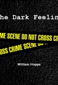 The Dark Feeling.  My first short story :)