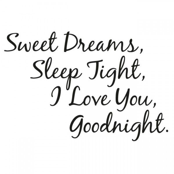 Sweet Dreams My Love Quotes For Her Him Good Night Love Quotes Famous Love Quotes Love Me Quotes