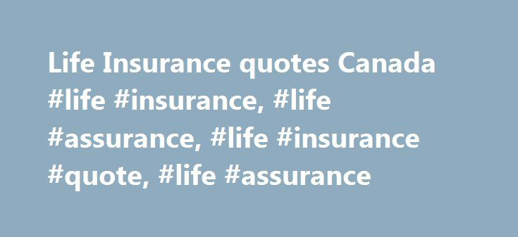 Life Insurance Quotes Canada Life Insurance Life Assurance Delectable Life Insurance Quote Canada