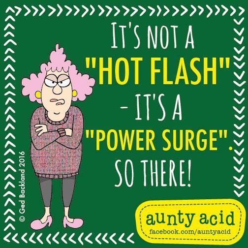 #AuntyAcid it's not a hot flash