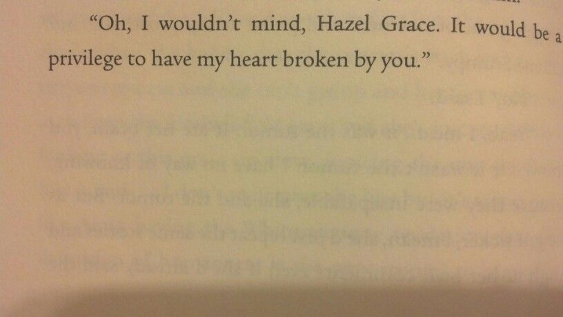 The Fault in Our Stars. A privilege to have my heart broken. Someone please tell me this one day <3