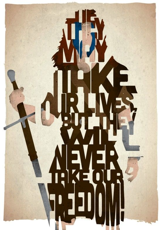 Our Freedom - Braveheart. Drive-In Prints typographically pay homage to some of my favourite movies using iconic characters and quotes. www.17thandoak.co.uk
