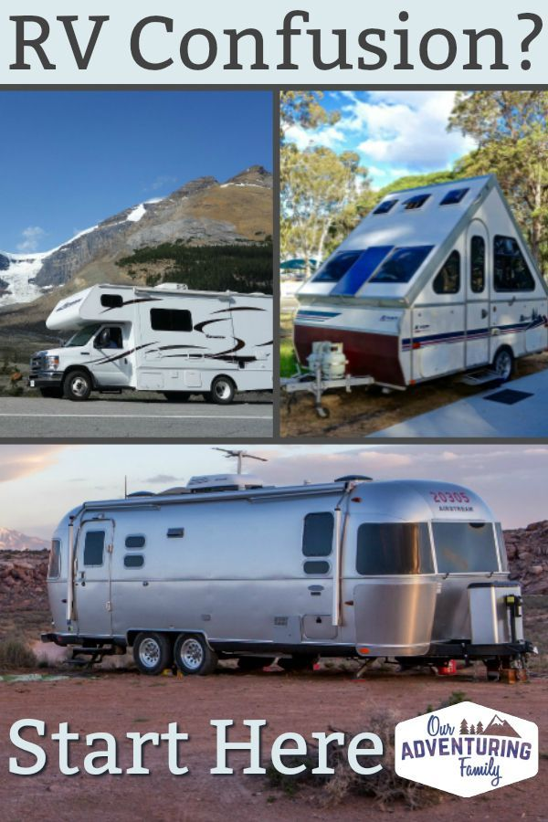 Confused By The Plethora Of Rvs And Travel Trailers