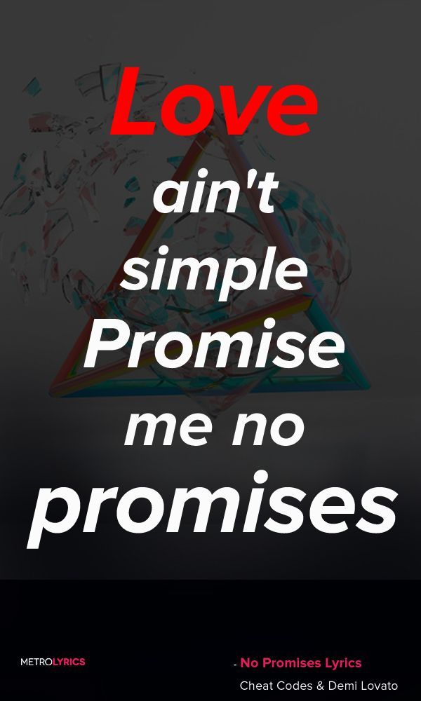 Lyric lyrics promise : Yes..the lyrics..promise me no promises...becauses promises..can ...