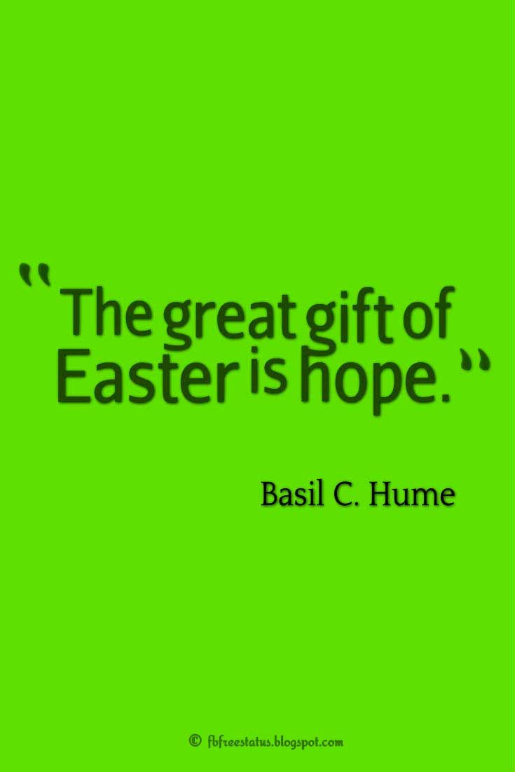 Inspirational easter quotes sayings with images giftss the o the great gift of easter is hope basil c hume negle Image collections