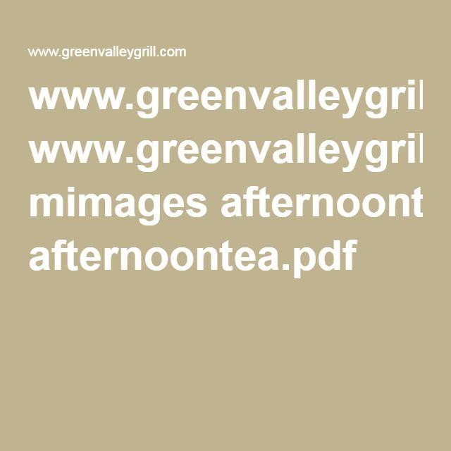www.greenvalleygrill.com mimages afternoontea.pdf | Deer ...