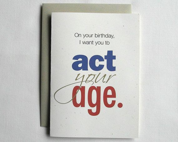 Birthday Card Funny Act Your Age By Sevenmilespersecond On Etsy
