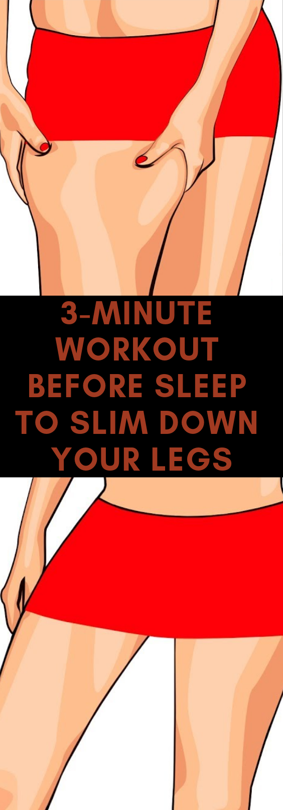 3-Minute Workout Before Sleep to Slim Down Your Legs Lose Weight In Legs Fast! This 3-Minute Workout Just Before Sleep Will Help to Slim Down Your Legs.