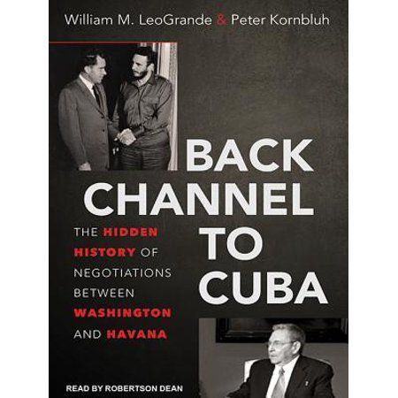 Back Channel to Cuba: The Hidden History of Negotiations Between Washington and Havana (Audiobook) #historyofcuba Back Channel to Cuba: The Hidden History of Negotiations Between Washington and Havana (Audiobook) #historyofcuba Back Channel to Cuba: The Hidden History of Negotiations Between Washington and Havana (Audiobook) #historyofcuba Back Channel to Cuba: The Hidden History of Negotiations Between Washington and Havana (Audiobook) #historyofcuba Back Channel to Cuba: The Hidden History of #historyofcuba