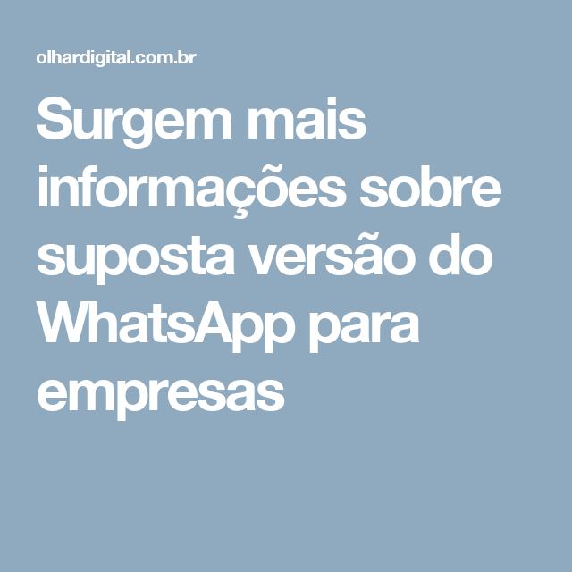 Surgem mais informações sobre suposta versão do WhatsApp para empresas