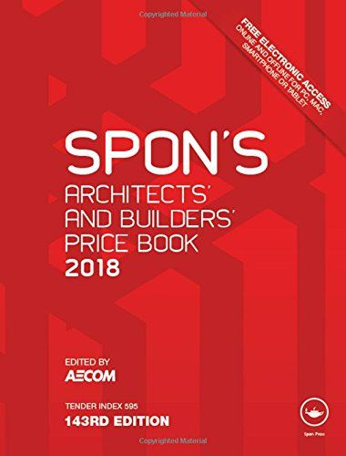 Download Spon's Architects' and Builders' Price Book 2018 (Spon's