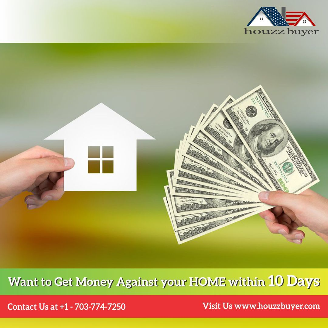 Want To Get Cash Against Home In 10days Connect With Us At 1
