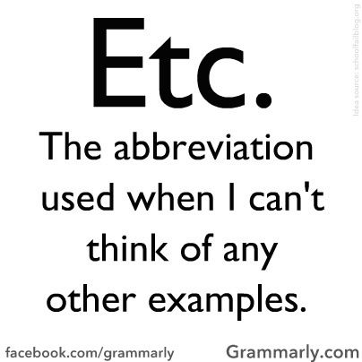 Etc The Abbreviation Used When I Cant Think Of Any Other Examples