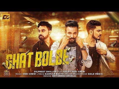 Ghat Bolde By Dilpreet Dhillon Mr Jatt Latest Punjabi Song 2017 Lyrics Songs Songs 2017