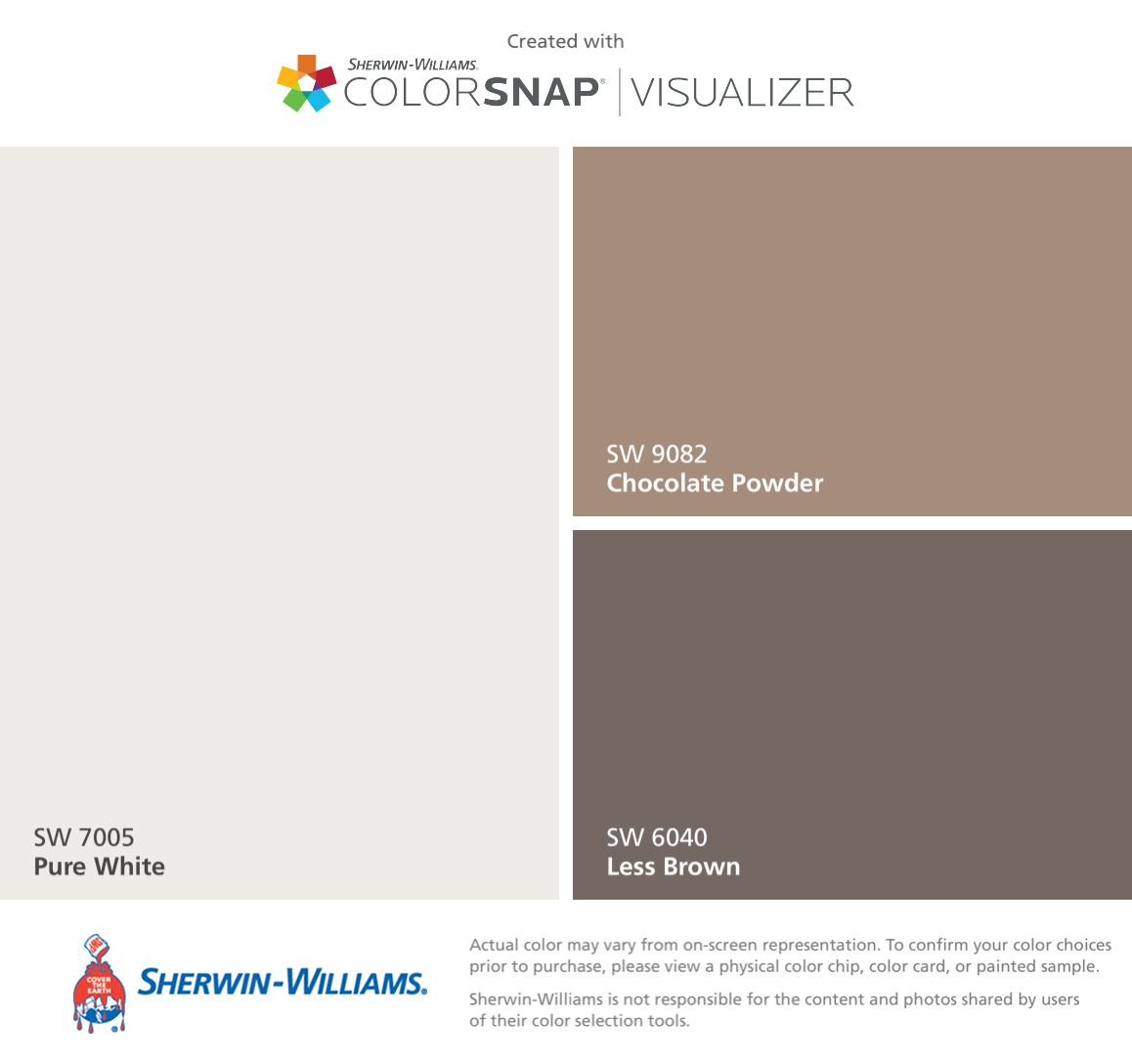 I found these colors with ColorSnap® Visualizer for iPhone by Sherwin-Williams: Pure White (SW 7005), Chocolate Powder (SW 9082), Less Brown (SW 6040).