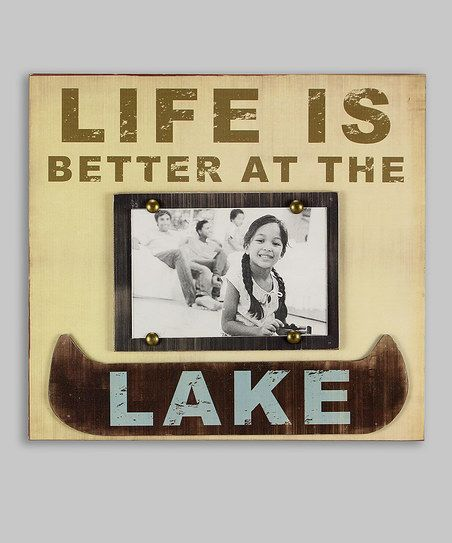 Life Is Better At The Lake Frame Zulily My House Pinterest