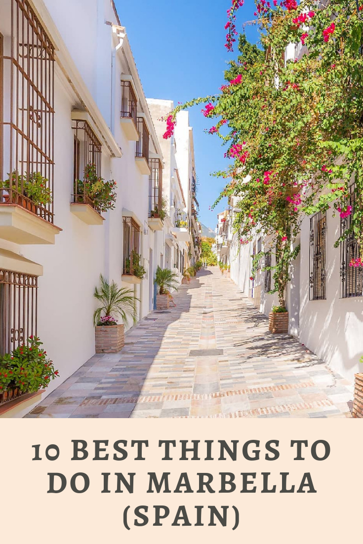 10 Best Things To Do In Marbella Spain Travel Photography Nature Spainravel Traveltips Marbella Spain Marbella Spain Vacation