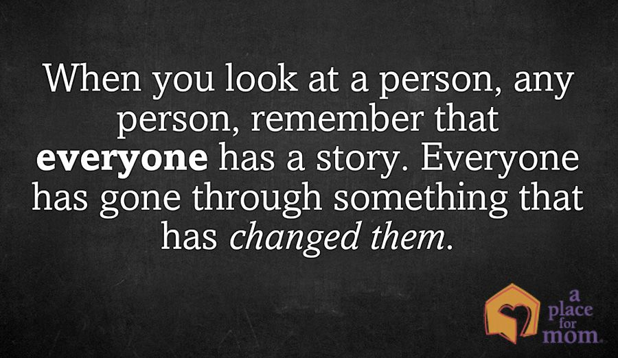 Remember That Everyone Has A Story