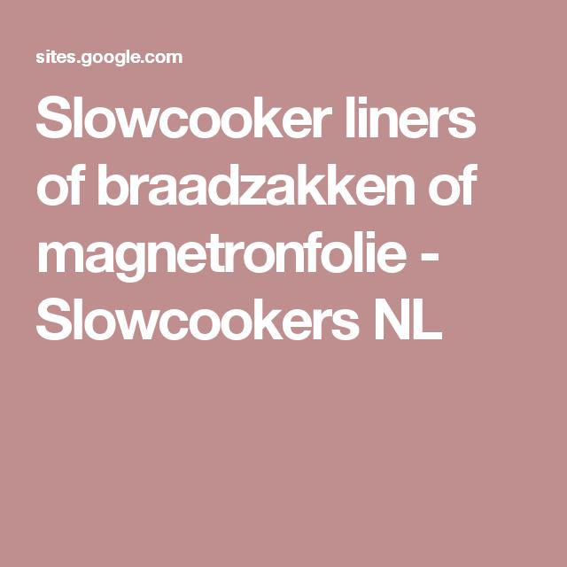 Slowcooker Liners Of Braadzakken Of Magnetronfolie