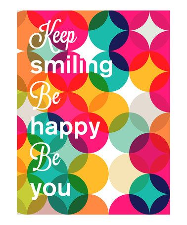 Keep Smiling Be Happy Be You By Madison Modern Happiness