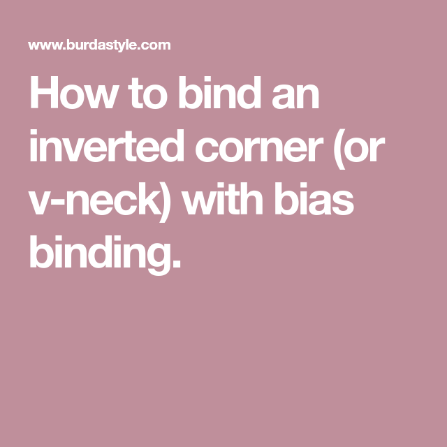 How To Bind An Inverted Corner (or V-neck) With Bias