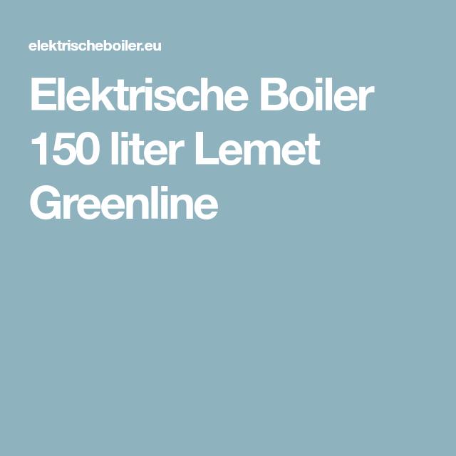 Elektrische Boiler 150 liter Lemet Greenline | Badkamer inrichting ...