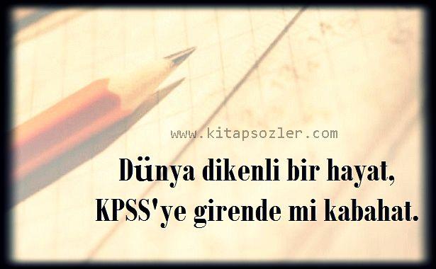 Dünya dikenli bir hayat, KPSS'ye girende mi kabahat. http://www.kitapsozler.com/kpss-ile-ilgili-resimli-sozler/