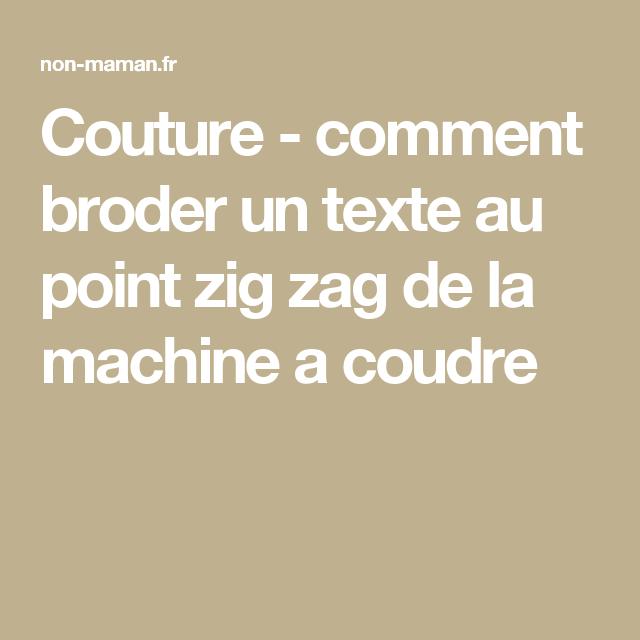 couture comment broder un texte au point zig zag de la machine a coudre techniques de. Black Bedroom Furniture Sets. Home Design Ideas