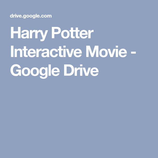 Harry Potter Interactive Movie - Google Drive | Summer Reading 2019