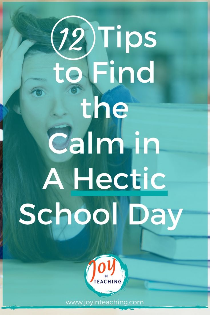 12 Tips to Find the Calm in A Hectic School Day   Teacher ...