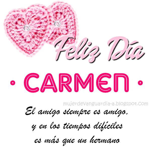 Imagen Feliz Dia Amiga Con Frase De Amistad Nombre Carmen