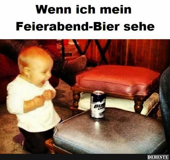 Wenn ich mein Feierabend-Bier sehe.. (mit Bildern) | Humor