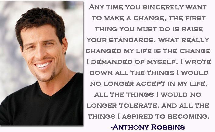 Raise Your Standards Anthony Robbins I Will Raise My Standards I