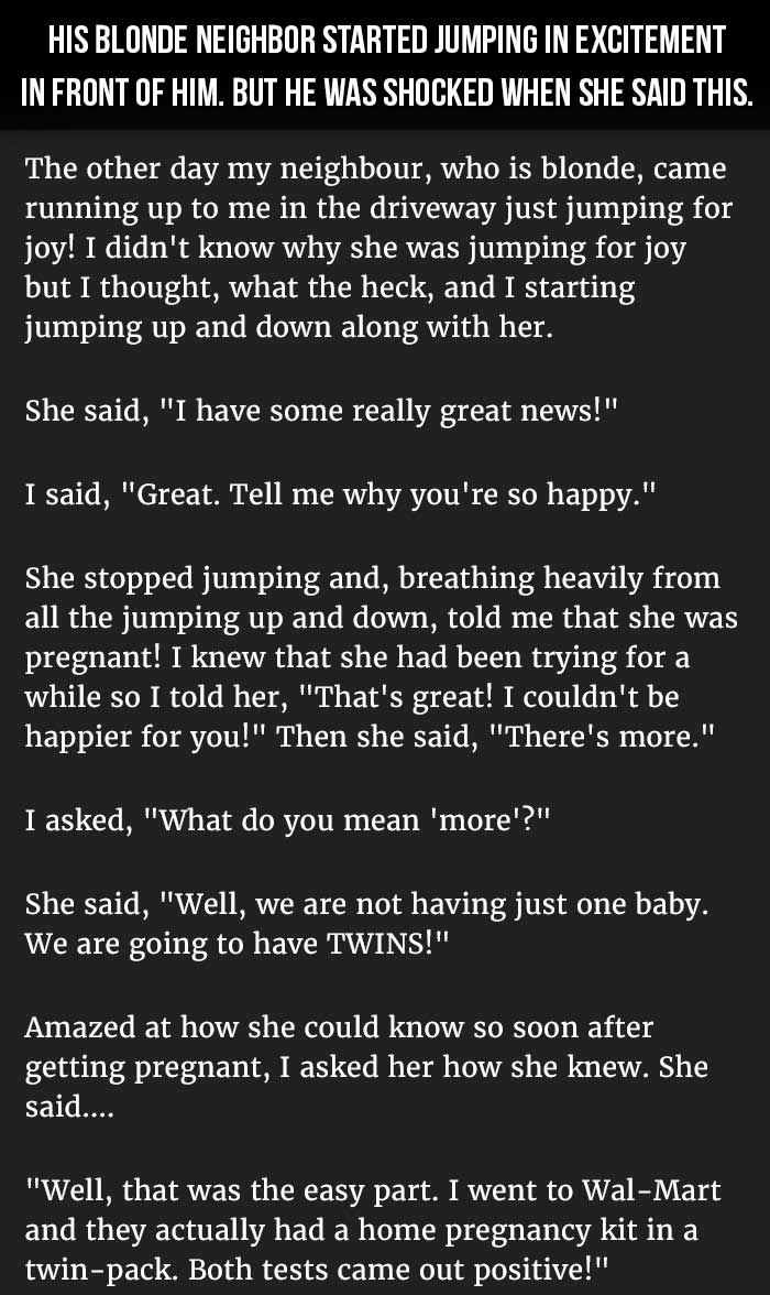 His Blonde Neighbor Started Jumping In Excitement But He Was Shocked When She Said This Good Jokes Really Funny Funny Quotes