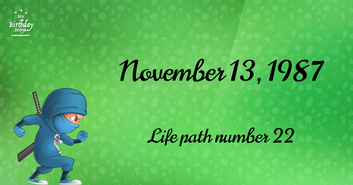18 Fun Birthday Facts About November 13 1987 You Must Know Birthday Fun Fun Facts Life Path Number 22