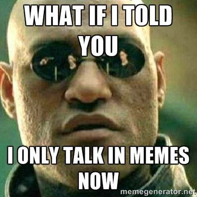 you if i told Funny memes what